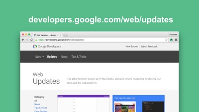 Learn about the latest developments on the web and Chrome