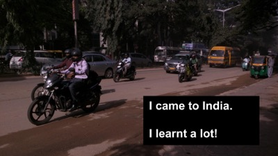 I went to India and I learnt a lot of things.
