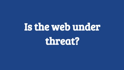 Is the web under threat